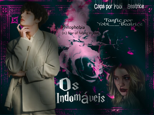 Fanfic / Fanfiction Os Indomáveis - (HIATUS)