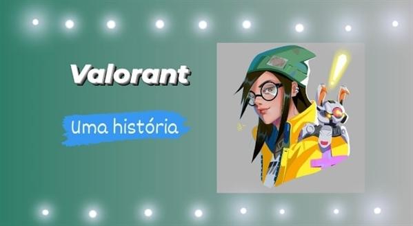 Fanfic / Fanfiction Valorant - Uma história