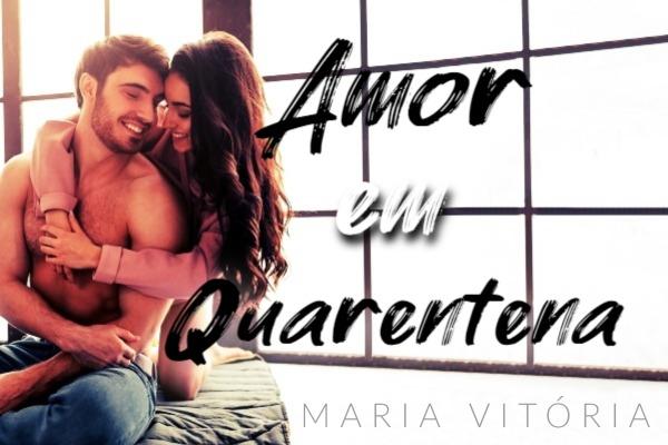 Fanfic / Fanfiction Amor em Quarentena