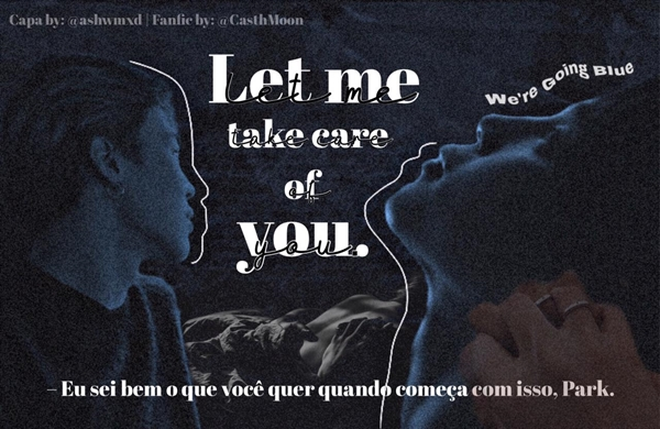 Fanfic / Fanfiction Let me Take Care of You (One-shot Park Jimin)