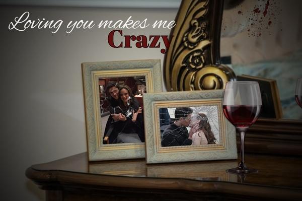 Fanfic / Fanfiction Loving you makes me crazy