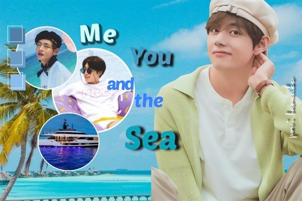 Fanfic / Fanfiction Me, you and the sea (Taekook - Vkook)