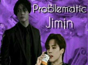 Fanfic / Fanfiction Problematic Jimin : Jikook Abo