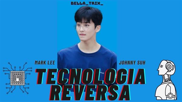 Fanfic / Fanfiction Tecnologia Reversa - Mark Lee (NCT)