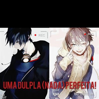 Fanfic / Fanfiction Uma Dulpla (nada) Perfeita!(novel)(yaoi)