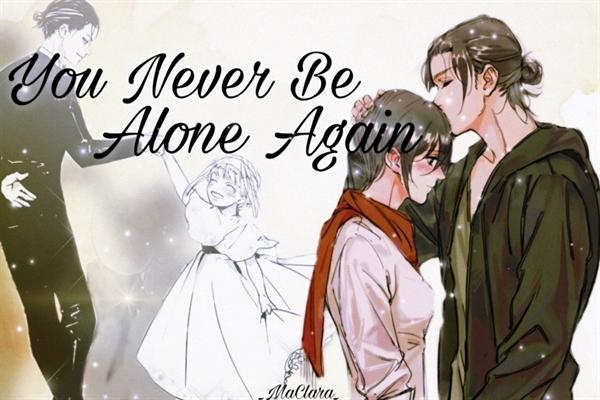 Fanfic / Fanfiction (HIATOS)You Never Be Alone Again - Eremika