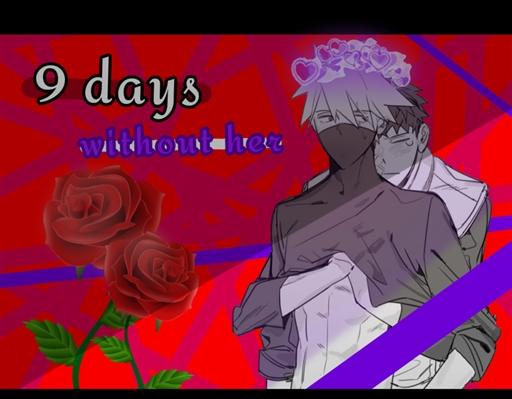 Fanfic / Fanfiction -9 days without her... (ObiKaka) pausada!