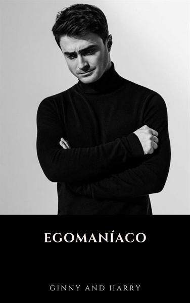 Fanfic / Fanfiction Egomaníaco- Hinny