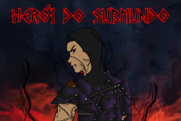 Fanfic / Fanfiction Herói do Submundo