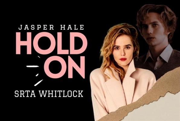 Fanfic / Fanfiction Hold on - Jasper Hale