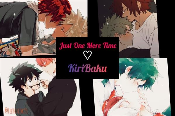 Fanfic / Fanfiction Just One More Time - KiriBaku