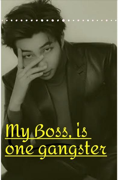 Fanfic / Fanfiction My Boss,is one gangster (Kim Namjoon)