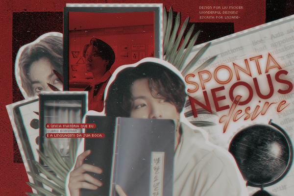 Fanfic / Fanfiction Spontaneous Desire ( Imagine Jeon Jungkook) ONESHOT