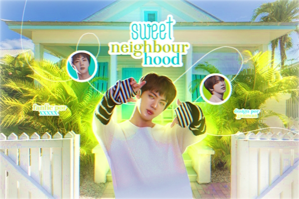 Fanfic / Fanfiction Sweet neighbor hood