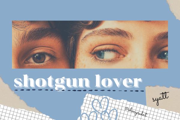 Fanfic / Fanfiction Shotgun lover (Syatt)