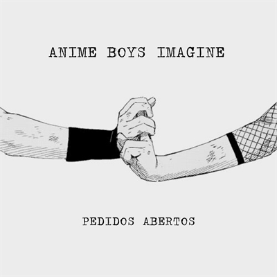 Fanfic / Fanfiction ANIME BOYS IMAGINE (Pedidos abertos)