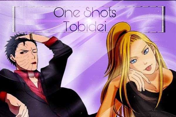 Fanfic / Fanfiction One shots - Tobidei - Deitobi
