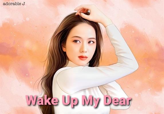 Fanfic / Fanfiction Wake Up My Dear (Imagine Jisoo)