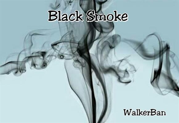 Fanfic / Fanfiction Black Smoke - Capítulo 5 - Final