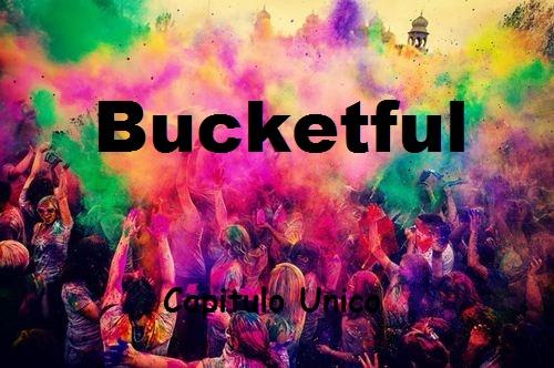 Fanfic / Fanfiction Bucketful Oneshot -Jin- - Capítulo 1 - Bucketful Capítulo Único