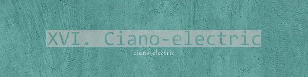 Fanfic / Fanfiction Ciano-electric - Capítulo 16 - XVI. Ciano-electric