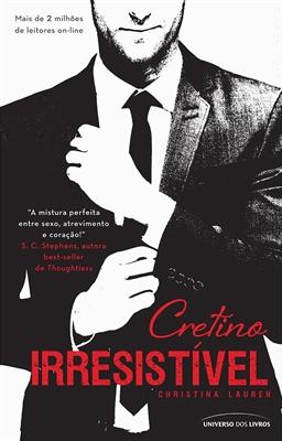 Fanfic / Fanfiction Cretino irresistível - Capítulo 1 - Capitulo Um