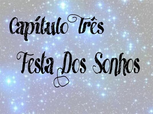 Fanfic / Fanfiction De Ponta-Cabeça - Capítulo 3 - Festa Dos Sonhos