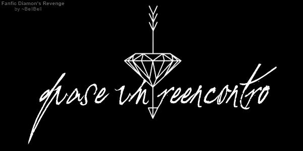 Fanfic / Fanfiction Diamond's Revenge - Capítulo 5 - Quase um Reencontro