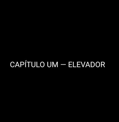 Fanfic / Fanfiction Distance - Capítulo 1 - Capítulo um — elevador.