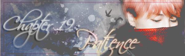 Fanfic / Fanfiction Fade - Capítulo 19 - Patience