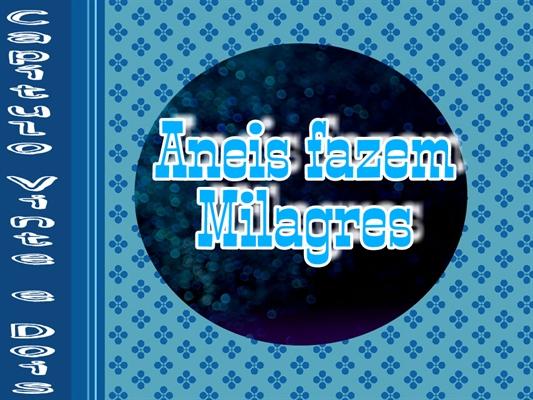 Fanfic / Fanfiction Help Me In This Secret - Capítulo 23 - Aneis fazem milagres