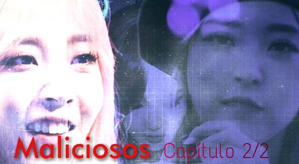 Fanfic / Fanfiction Imoral - Capítulo 2 - Maliciosos 2/2