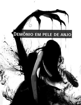 Fanfic / Fanfiction Memórias de um Anjo Imperfeito (Hiatus) - Capítulo 2 - Capítulo 1: Demônio em pele de anjo