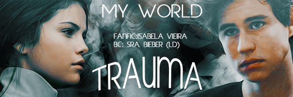 Fanfic / Fanfiction My World - Capítulo 9 - Trauma part. 1