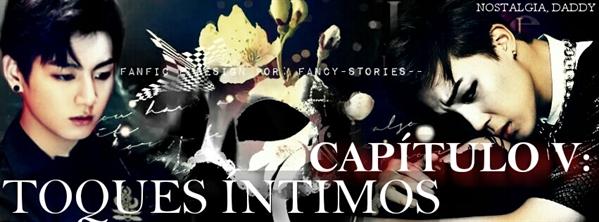 Fanfic / Fanfiction Nostalgia, Daddy HIATUS - Capítulo 5 - Toques Íntimos
