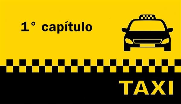 Fanfic / Fanfiction O Taxista - Capítulo 2 - Capítulo Um