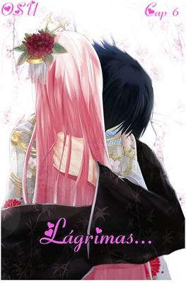 Fanfic / Fanfiction Odiando Sasuke Uchiha - Capítulo 6 - Lágrimas...