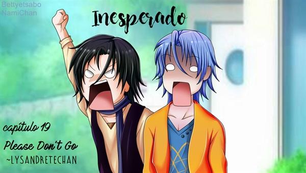 Fanfic / Fanfiction Please Don't Go - Capítulo 19 - Inesperado