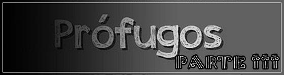 Fanfic / Fanfiction Prófugos - Capítulo 3 - Parte III