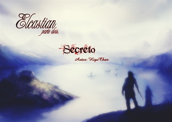 Fanfic / Fanfiction Secreto (II Temporada) - Capítulo 7 - Elcastian - Parte dois - Ikuto.