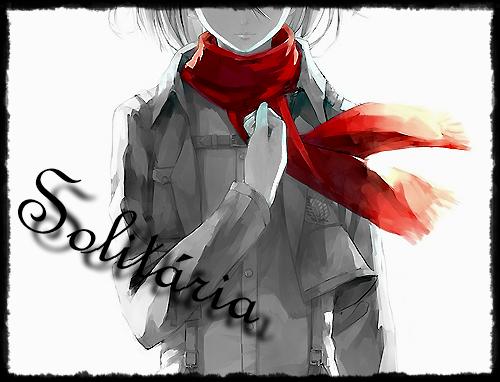 """Fanfic / Fanfiction """"Solitária"""" - Capítulo 1 - Pesadelo se repete mais uma vez"""