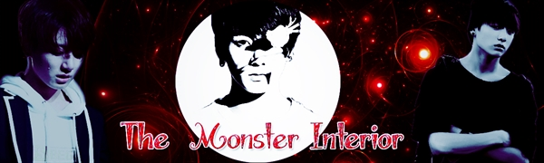 Fanfic / Fanfiction The Monster Interior [HIATUS] - Capítulo 1 - Prologo