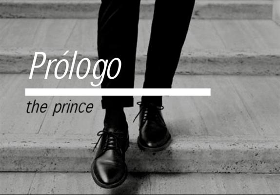 Fanfic / Fanfiction The Prince - Capítulo 1 - Prólogo
