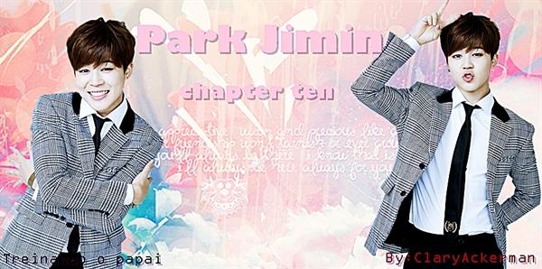 Fanfic / Fanfiction Treinando o papai - Capítulo 10 - Park Jimin