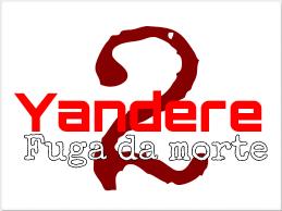 Fanfic / Fanfiction Yandere 2 - Capítulo 10 - Fuga da morte
