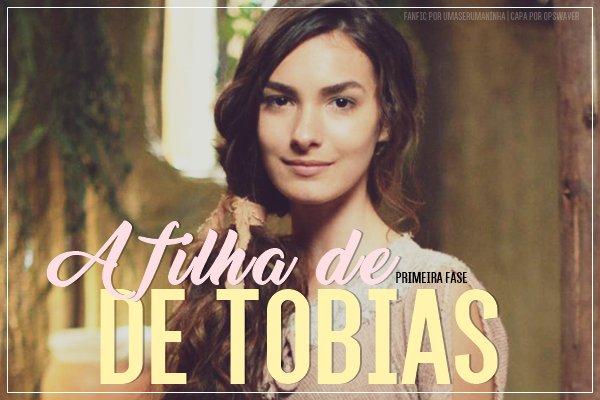Fanfic / Fanfiction A Filha de Tobias - Capítulo 1 - Precisamos Conversar