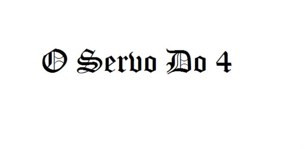 Fanfic / Fanfiction As Crônicas De Leão: A Guerra, A Maldição e A Reencarnação. - Capítulo 19 - Capítulo Dezoito: O Servo Do 4