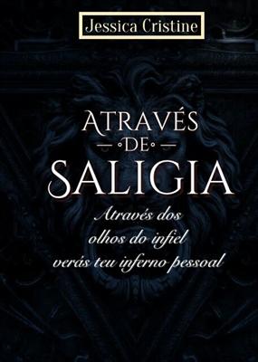 Fanfic / Fanfiction Através De Saligia - Capítulo 1 - Através De Saligia