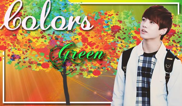 Fanfic / Fanfiction Colors - Capítulo 3 - Green