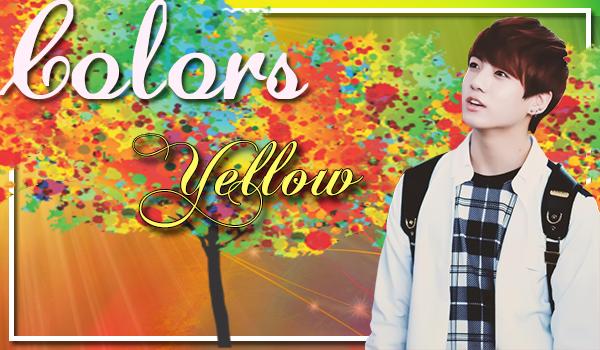 Fanfic / Fanfiction Colors - Capítulo 4 - Yellow
